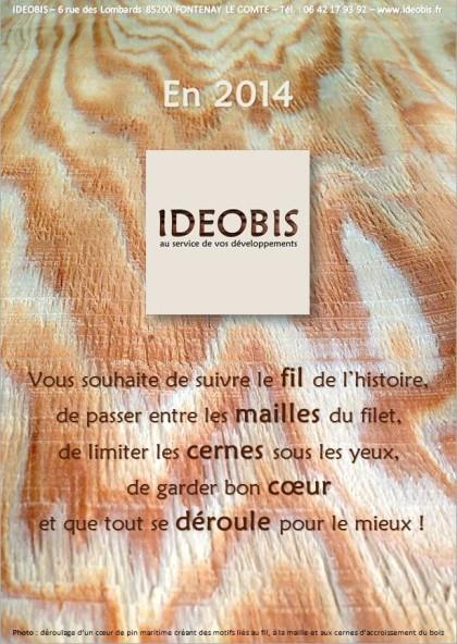 Carte de voeux IDEOBIS 2014 déroulage pin maritime